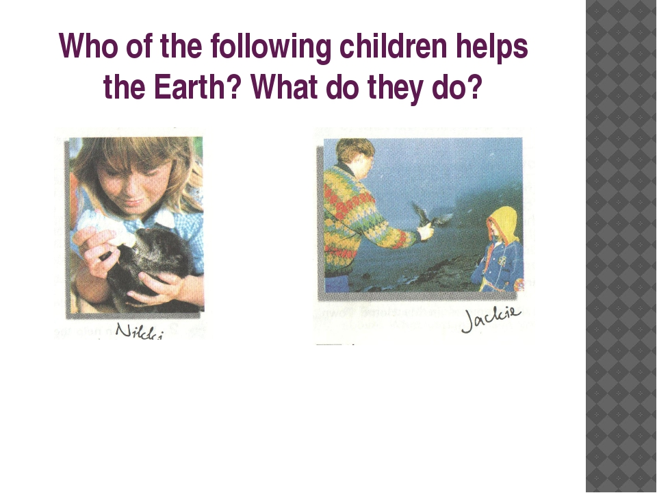 Who of the following children helps the Earth? What do they do?