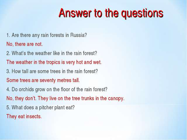 Answer to the questions 1. Are there any rain forests in Russia? No, there ar...