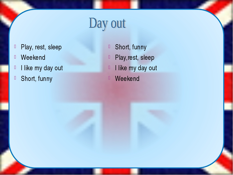 Play, rest, sleep Weekend I like my day out Short, funny Short, funny Play,r...