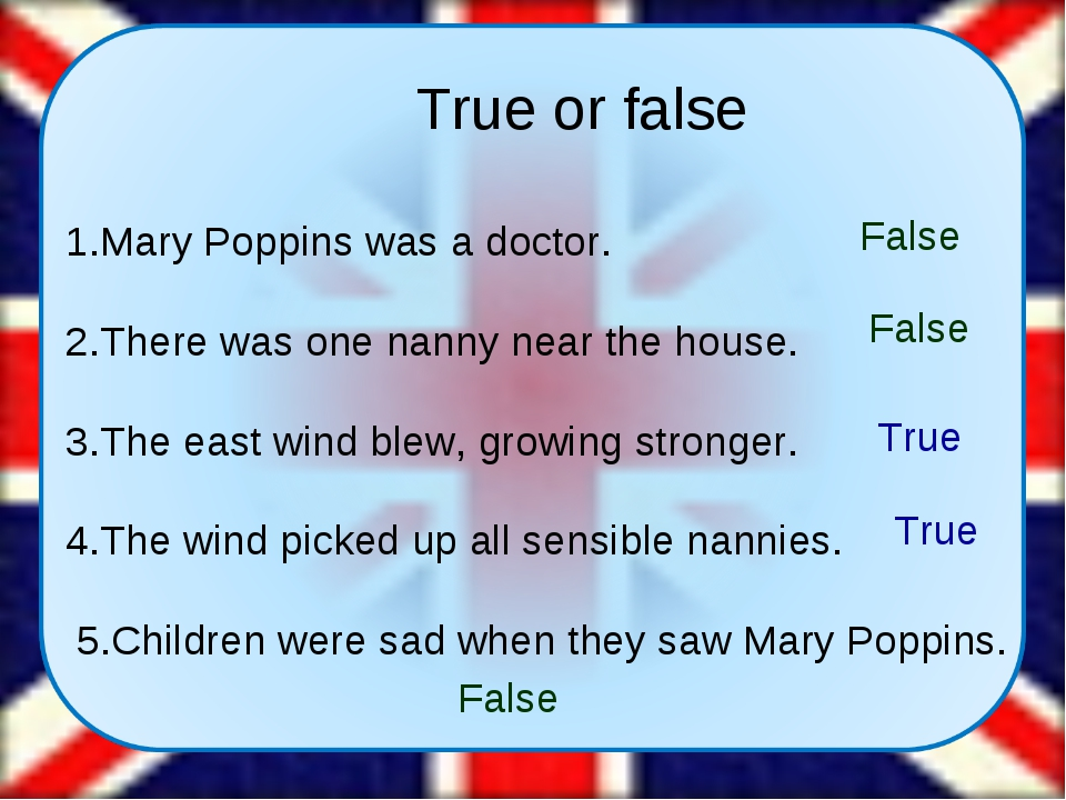 True or false 1.Mary Poppins was a doctor. 2.There was one nanny near the ho...