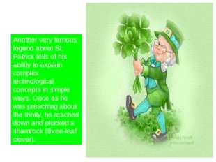 Another very famous legend about St. Patrick tells of his ability to explain