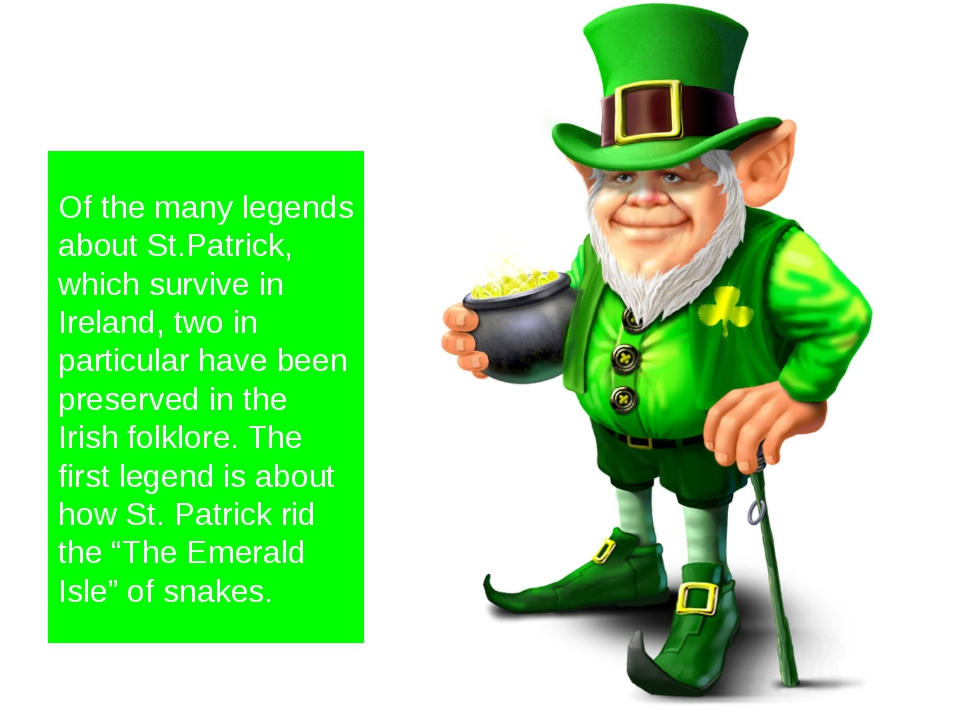 Of the many legends about St.Patrick, which survive in Ireland, two in parti...