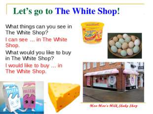 Let's go to The White Shop!