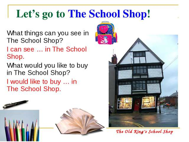 Let's go to The School Shop!