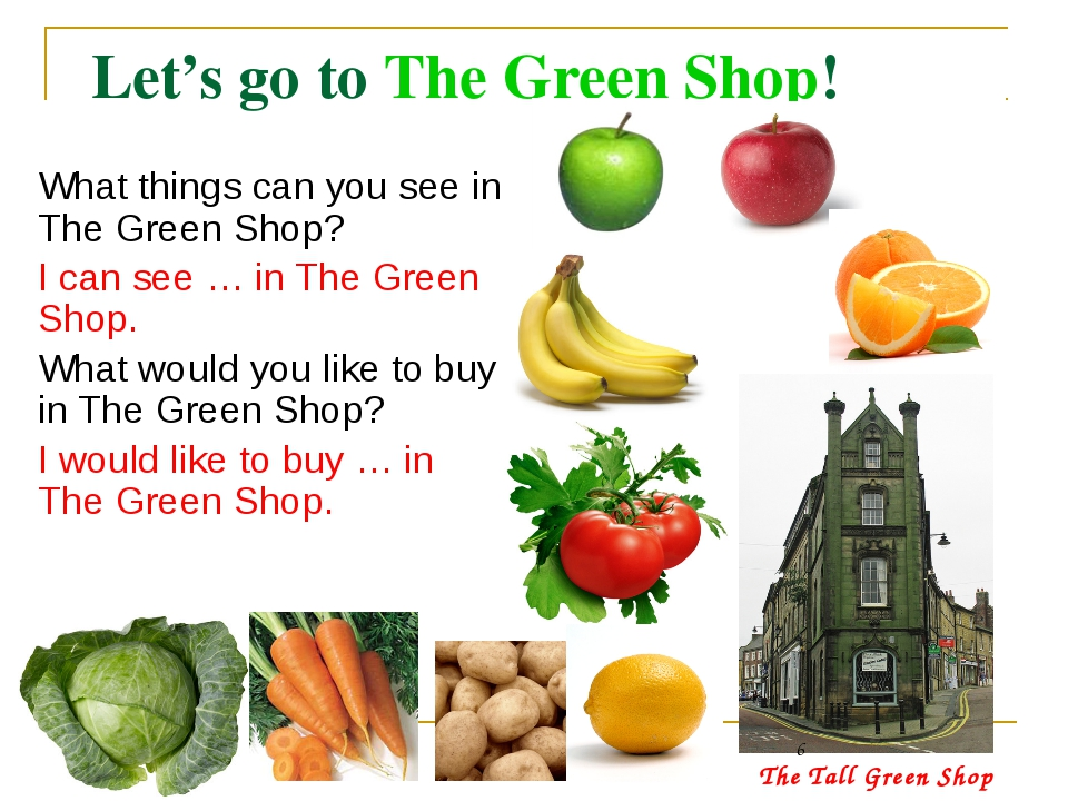 Let's go to The Green Shop!
