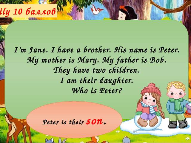 Family 40 баллов Sam has a son. His son's name is Peter. Peter has two childr...