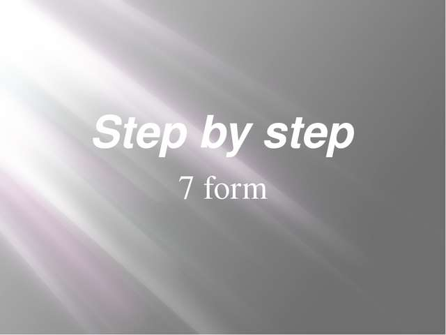 Step by step 7 form