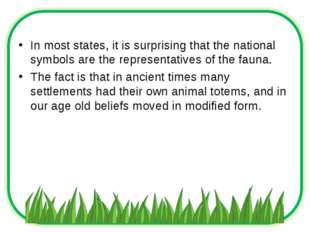 In most states, it is surprising that the national symbols are the representa