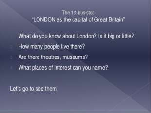 The 2 nd bus stop «Places of interest in London. Sights of London» 1. 2. 3. 4