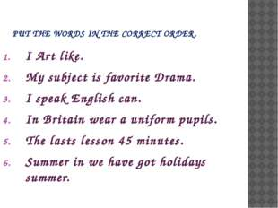 I Art like. My subject is favorite Drama. I speak English can. In Britain wea