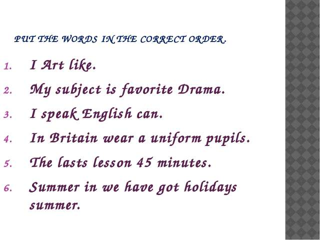 I Art like. My subject is favorite Drama. I speak English can. In Britain wea...