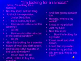 """I'm looking for a raincoat"" - Miss, I'm looking for a raincoat Not too short"