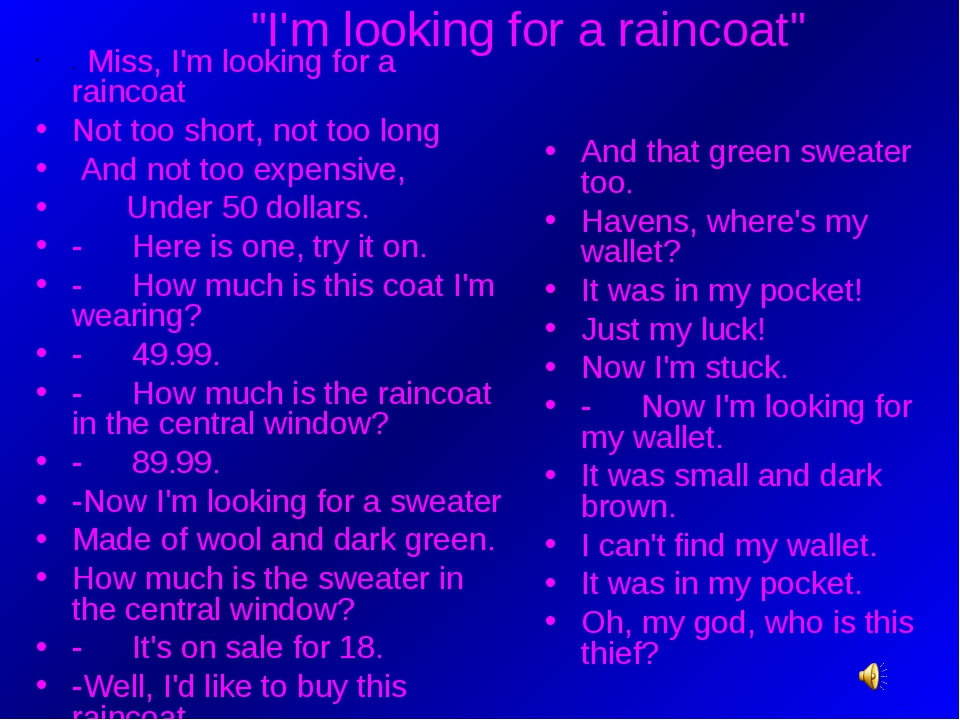 """I'm looking for a raincoat"" - Miss, I'm looking for a raincoat Not too short..."
