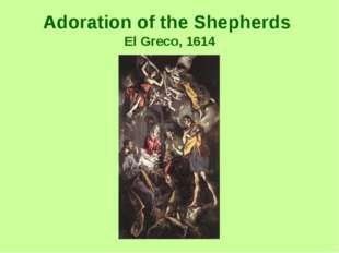 Adoration of the Shepherds El Greco, 1614