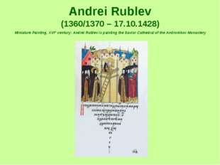 Andrei Rublev (1360/1370 – 17.10.1428) Miniature Painting, XVIth century: An