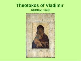Theotokos of Vladimir Rublev, 1405