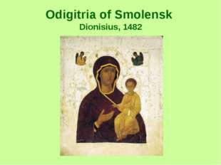 Odigitria of Smolensk Dionisius, 1482