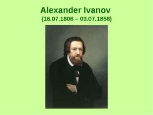 Alexander Ivanov (16.07.1806 – 03.07.1858)