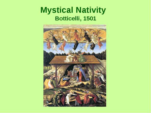 Mystical Nativity Botticelli, 1501