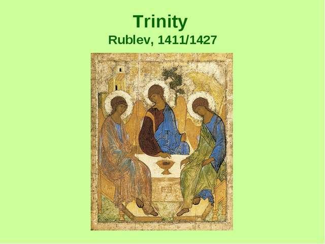 Trinity Rublev, 1411/1427