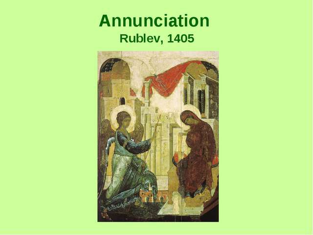 Annunciation Rublev, 1405
