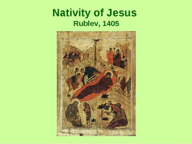 Nativity of Jesus Rublev, 1405