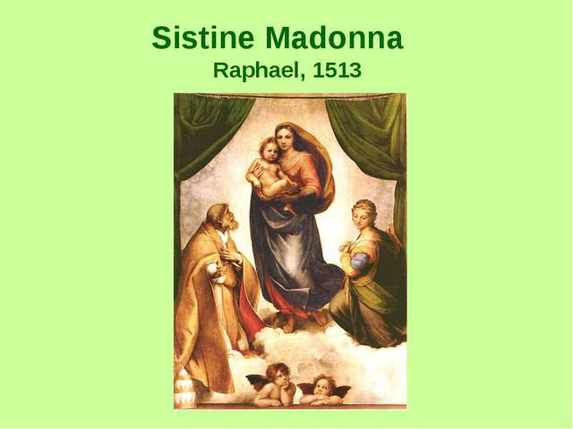 Sistine Madonna Raphael, 1513