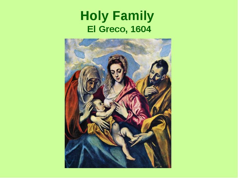 Holy Family El Greco, 1604