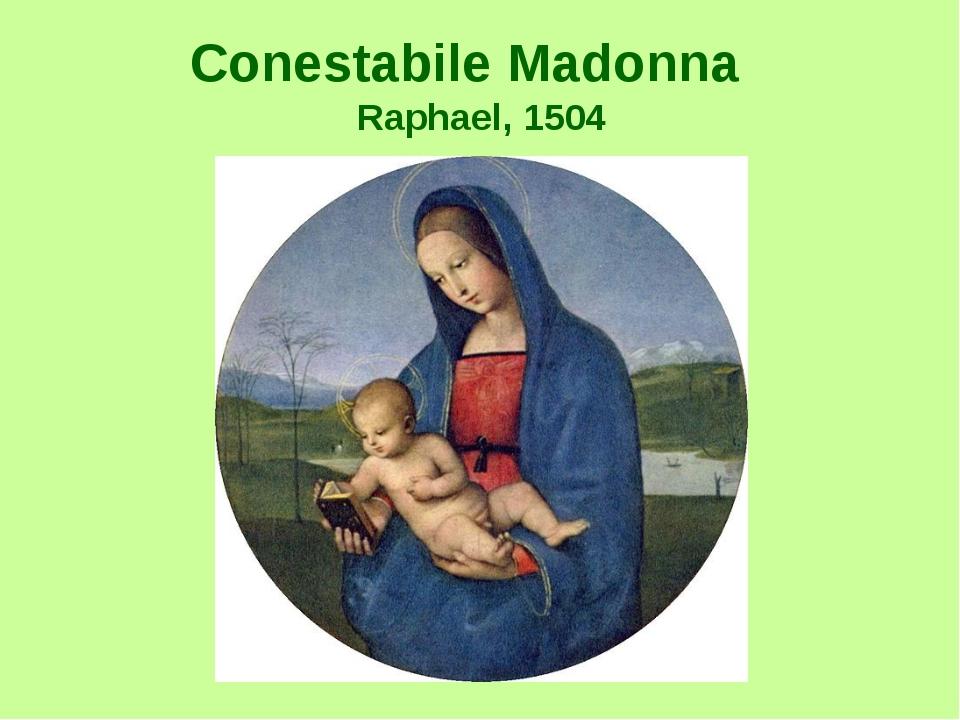 Conestabile Madonna Raphael, 1504