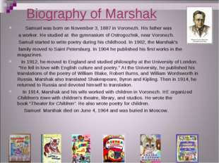 Biography of Marshak Samuel was born on November 3, 1887 inVoronezh. His fat