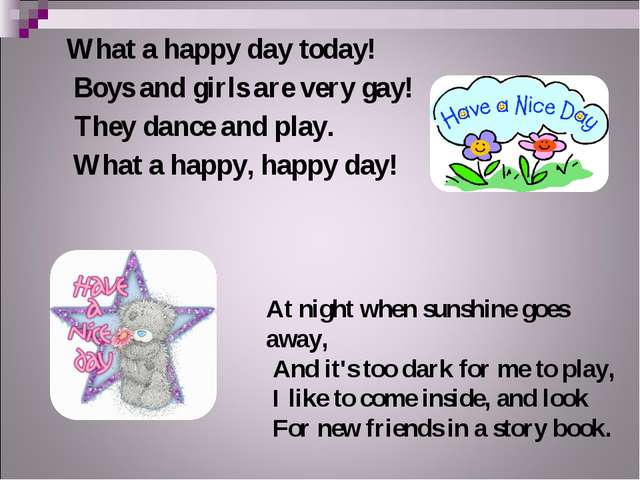 What a happy day today! Boys and girls are very gay! They dance and play. Wha...