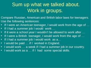 Sum up what we talked about. Work in groups. Compare Russian, American and B