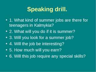 Speaking drill. 1. What kind of summer jobs are there for teenagers in Kalmyk