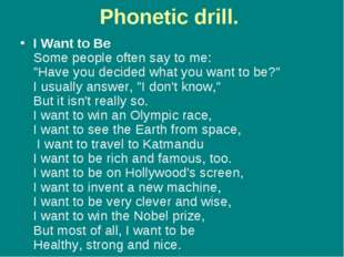 "Phonetic drill. I Want to Ве Some people often say to mе: ""Have уоu decided w"