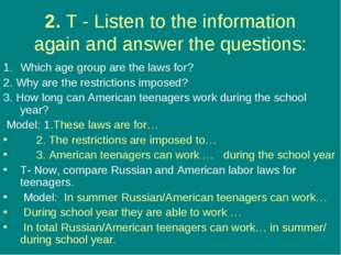 2. T - Listen to the information again and answer the questions: Which age gr