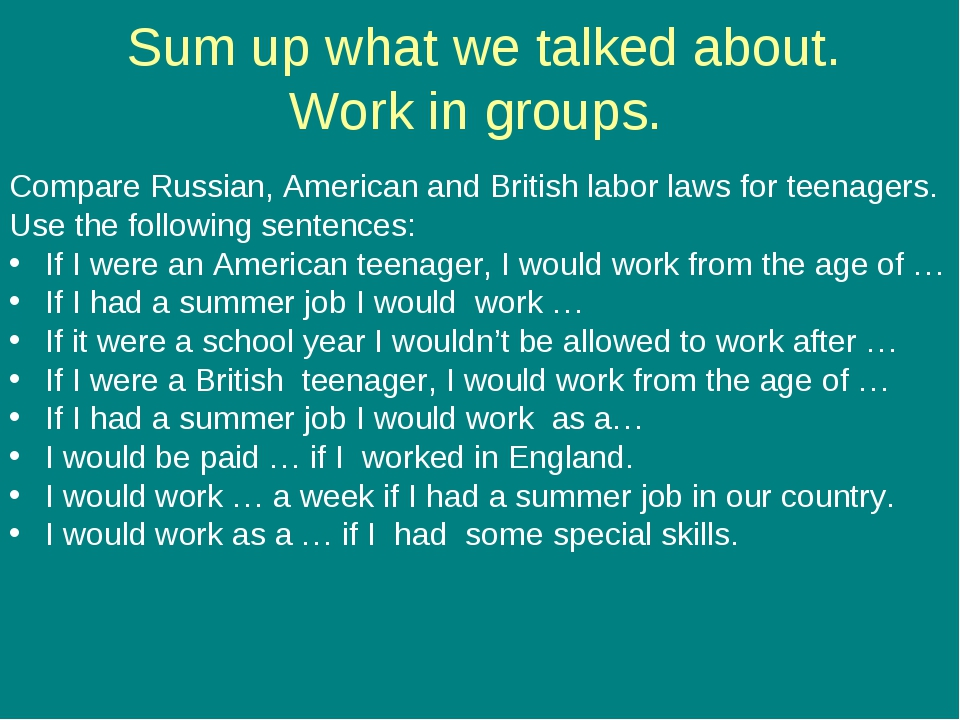 Sum up what we talked about. Work in groups. Compare Russian, American and B...