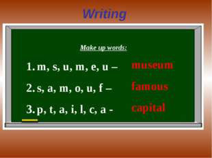 Writing Make up words: m, s, u, m, e, u – s, a, m, o, u, f – p, t, a, i, l, c
