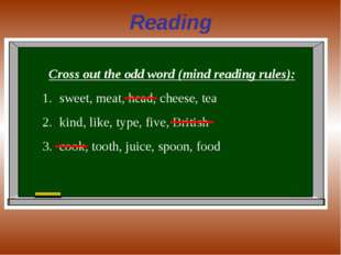 Reading Cross out the odd word (mind reading rules): sweet, meat, head, chees