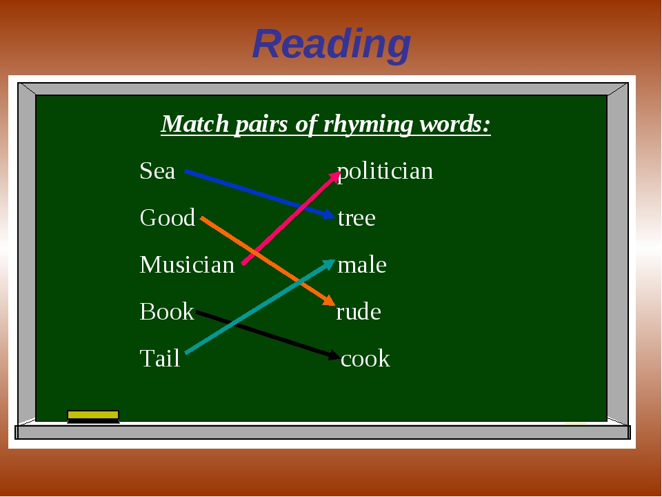 Reading Match pairs of rhyming words: Sea politician Good tree Musician male...