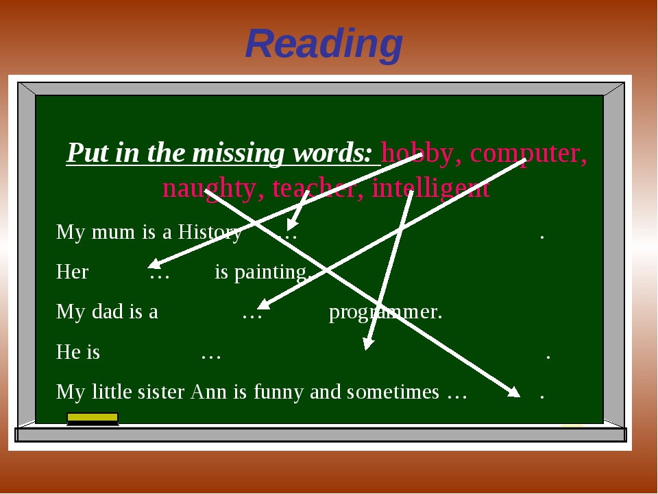Reading Put in the missing words: hobby, computer, naughty, teacher, intellig...