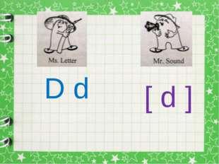 D d [ d ]