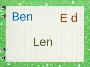 Ben E d Len