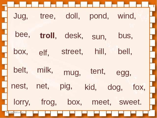 Jug, tree, doll, pond, wind, bee, troll, desk, sun, bus, box, elf, street, hi...