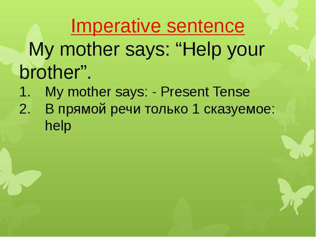 "Imperative sentence My mother says: ""Help your brother"". My mother says: - Pr..."