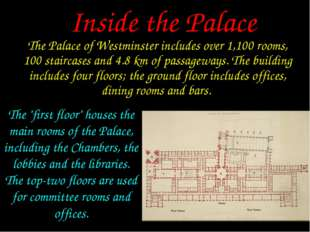 The Palace of Westminster includes over 1,100 rooms, 100 staircases and 4.8 k