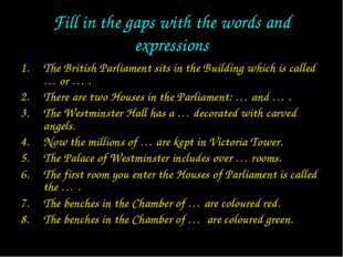 Fill in the gaps with the words and expressions The British Parliament sits i