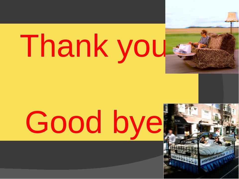 Thank you Good bye