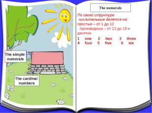 The cardinal numbers The simple numerals The numerals По своей структуре числ