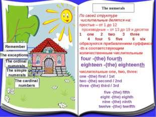 The numerals По своей структуре числительные делятся на: простые – от 1 до 12
