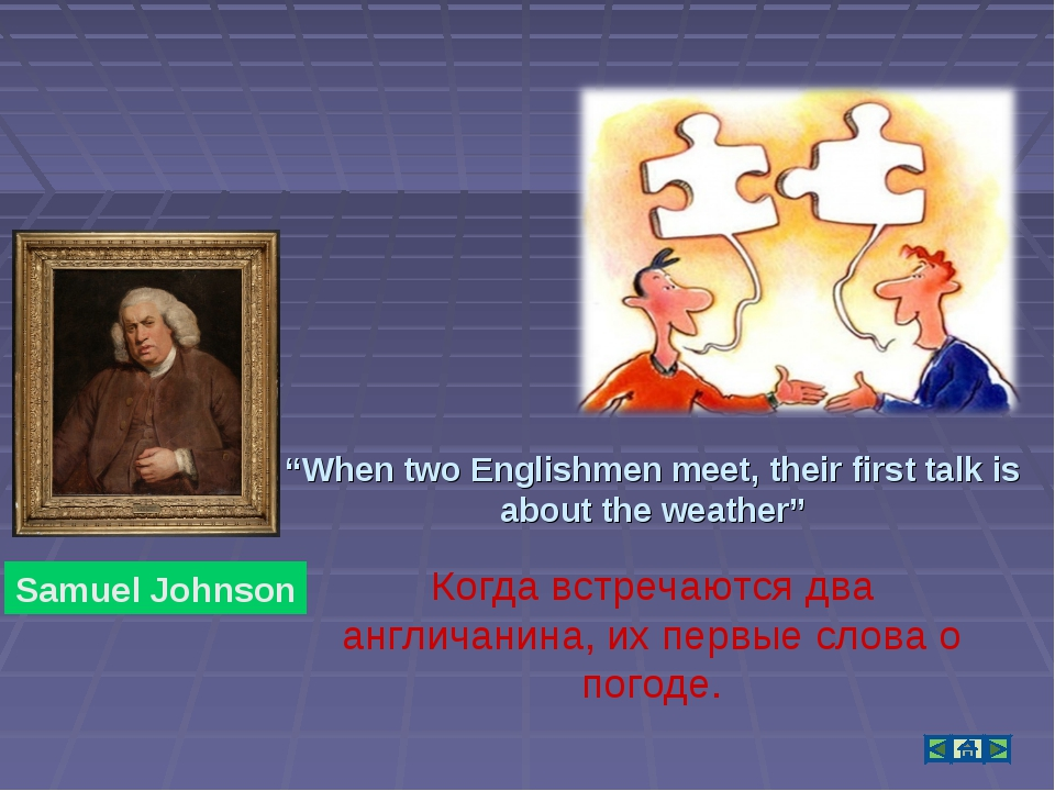 """When two Englishmen meet, their first talk is about the weather"" Samuel John..."